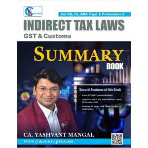 CA. Yashvant Mangal's Indirect Tax Laws [IDT - GST & Customs] Summary Book for CA Final May 2021 Exam