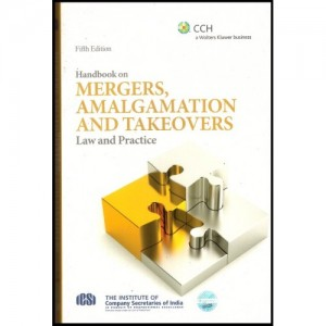 CCH's Handbook On Mergers, Amalgation & Takeovers Law & Practice by ICSI
