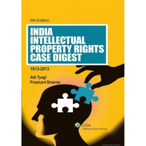 CCH's India Intellectual Property Rights Case Digest [IPR] [HB] by Atti Tyagi and Prashant Sharma
