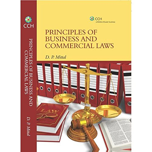 CCH Publication's Principles of Business & Commercial Laws by D. P. Mittal