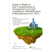 CCH's Guide to Right to Fair Compensation & Transparency in Land Acquisition , Rehabilitation & Resettlement Act, 2013