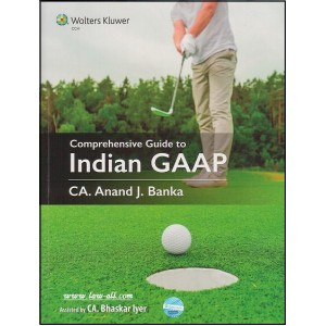 CCH's Comprehensive Guide to Indian GAAP by CA. Anand J. Banka