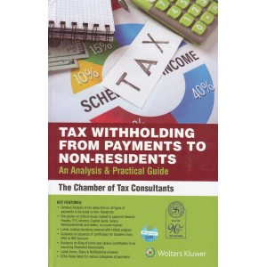 CCH's Tax Withholding from Payments to Non-Residents [NRI] An Analysis & Practical Guide by The Chamber of Tax Consultants