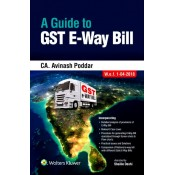 CCH's A Guide to GST E-Way Bill by CA. Avinash Poddar [2018-19] | Wolters Kluwer