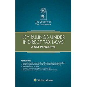 CCH's Key Rulings under Indirect Tax Laws : A GST Perspective by The Chamber of Tax Consultants