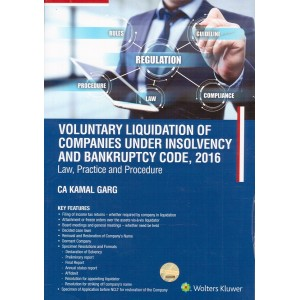 CCH's Voluntary Liquidation of Companies under Insolvency and Bankruptcy Code, 2016: Law, Practice & Procedure by CA. Kamal Garg | Wolter Kluwer
