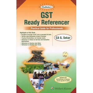 Padhuka's GST Ready Referencer Practical Guide for Professionals by CA. G. Sekar | Wolters Kluwer