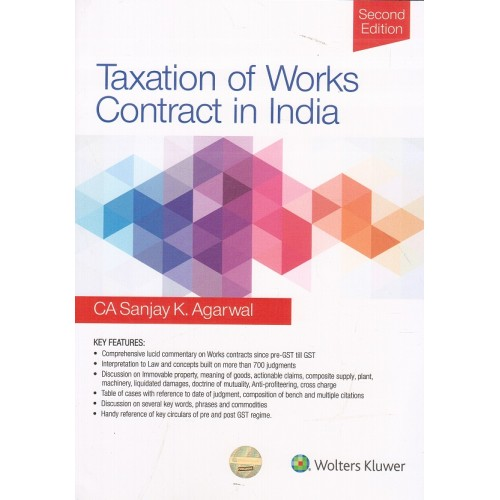 CCH's Taxation of Works Contract in India by CA. Sanjay K. Agarwal