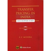 CCH's Transfer Pricing in India Since Inception to BEPS by S. C. Mishra