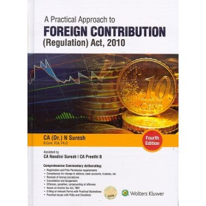 Wolter Kluwer's Practical Approach to Foreign Contribution (Regulation) Act, 2010 (FCRA) by CA. (Dr.) N. Suresh & CA. Nandini Suresh & CA. Preethi. B