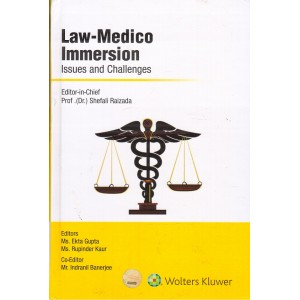 Wolter Kluwer's Law-Medico Immersion Issues and Challenges by Prof. Dr. Shefali Raizada, Ms. Ekta Gupta, Ms. Rupinder Kaur