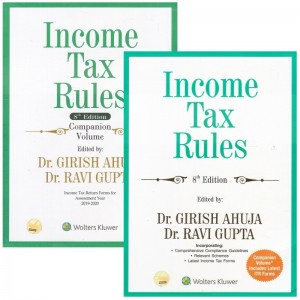 Wolter Kluwer's Income Tax Rules 2019 with Companion Volume by Dr. Girish Ahuja, Dr. Ravi Gupta