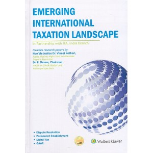 CCH Wolter Kluwer's Emerging International Taxation Landscape [HB] by Dr. P. Shome