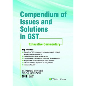 CCH's Compendium of Issues & Solutions in GST Exhaustive Commentary 2019 by CA. Madhukar N. Hiregange, Adv. K. S. Naveen Kumar | Wolter Kluwer
