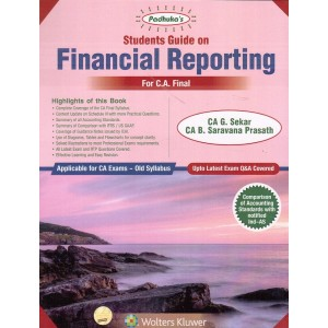 Padhuka's Student's Guide On Financial Reporting [FR] for CA Final November 2019 Exam [Old Syllabus] by G. Sekar & B. Saravana Prasath| CCH - Wolters Kluwer