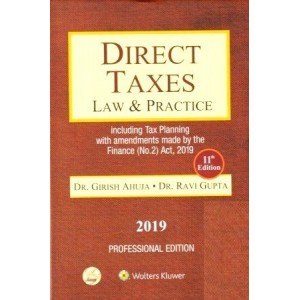CCH's Direct Taxes Law & Practice including Tax Planning by Dr. Girish Ahuja & Dr. Ravi Gupta [Professional Edition 2019] | Wolters Kluwer