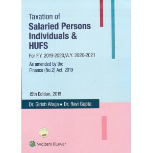 Wolters Kluwer's Taxation of Salaried Persons Individuals & HUFs for 2019-20 by Dr. Girish Ahuja, Dr. Ravi Gupta
