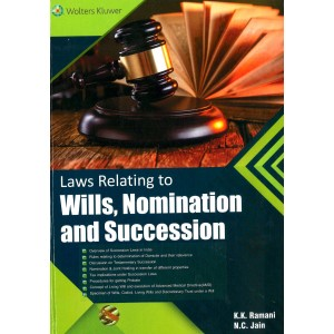 Wolters Kluwer's Laws Relating to Wills, Nomination and Succession [HB] by K. K. Ramani, N. C. Jain