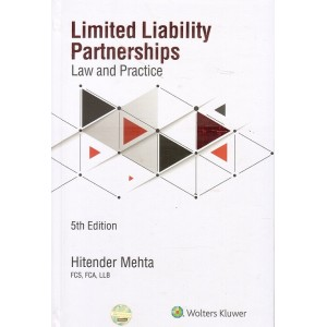 Wolters Kluwer's Limited Liability Partnerships Law and Practice (LLP) by CA. Hitender Mehta [HB]