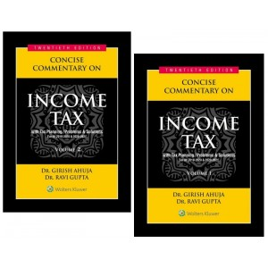 Wolters Kluwer's Concise Commentary On Income Tax with Tax Planning, Problems & Solutions for A.Y 2019-20 & 2020-21 by Dr. Girish Ahuja & Dr. Ravi Gupta [2 Volumes]