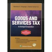 Wolters Kluwer's Goods and Service Tax An Abridged Compendium [GST] by Madhukar N. Hiregange, Naveen Kumar K. S.