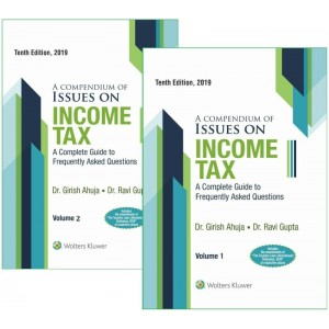 Wolters Kluwer's A Compendium of Issues on Income Tax [2 HB Vols.] by Dr. Girish Ahuja, Dr. Ravi Gupta