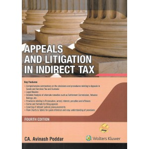 Wolters Kluwer's Appeals and Litigation in Indirect Tax [IDT] by CA. Avinash Poddar