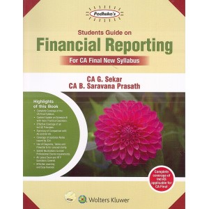 Padhuka's Students Guide On Financial Reporting for CA Final May 2020 Exam [New Syllabus] by CA. G. Sekar, CA. B. Saravana Prasath | Wolters Kluwer