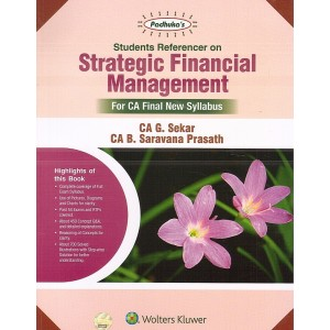 Padhuka's Students Referencer on Strategic Financial Management for CA Final May 2020 Exam (SFM- New Syllabus) by CA G. Sekar & CA B Saravana Prasath | Wolter Kluwer
