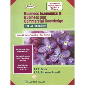 Padhuka's Business Economics & Business & Commercial Knowledge for CA Foundation May 2020 Exam [New Syllabus] by CA. G. Sekar, CA. B. Saravana Prasath | Wolters Kluwer