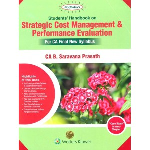 Padhuka's Students Handbook on Strategic Cost Management & Performance Evaluation for CA Final May 2020 Exam [New Syllabus] by CA. B. Saravana Prasath | Wolters Kluwer