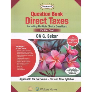 Padhuka's Question Bank on Direct Taxes [DT] For CA Final May 2020 Exam [Old & New Syllabus] by CA. G. Sekar| Wolters Kluwer