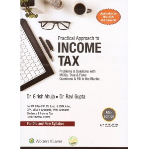 Wolters Kluwer's Practical Approach to Income Tax for CA Inter [IPCC] May 2020 Exam [Old & New Syllabus] by Dr. Girish Ahuja & Ravi Gupta