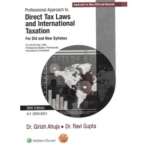Wolters Kluwer's Professional Approach to Direct Tax Laws and International Taxation for CA/CS Final May 2020 Exam By Dr. Girish Ahuja, Dr. Ravi Gupta [Old & New Syllabus]