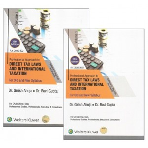 Wolters Kluwer's Professional Approach to Direct Taxes Laws and International Taxation for CA/CS Final & CMA May 2020 Exam By Dr. Girish Ahuja & Dr. Ravi Gupta [In 2 Volumes]