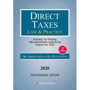 Wolters Kluwer's Direct Taxes Law & Practice including Tax Planning by Dr. Girish Ahuja & Dr. Ravi Gupta [Professional Edition 2020]