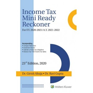 Wolters Kluwer's Income Tax Mini Ready Reckoner 2020-21 by Dr. Girish Ahuja & Dr. Ravi Gupta