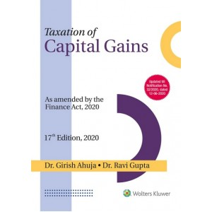 Wolters Kluwer's Taxation of Capital Gains by Dr. Girish Ahuja & Dr. Ravi Gupta [2020 Edn.]