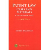 Wolters Kluwer's Patent Law Cases and Materials: A Synthesis for India by Adarsh Ramanujan