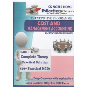 CS Notes Home's Cost & Management Accounting [Part A] for CS Executive December 2017 Exam by ACS Anuradha Acharya, CA. Ayush Agrawal