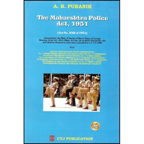A. B. Puranik The Maharashtra Police Act, 1951 CTJ Publication