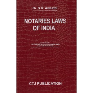 CTJ Publication's Notaries Laws of India [HB] by Dr. S. K. Awasthi