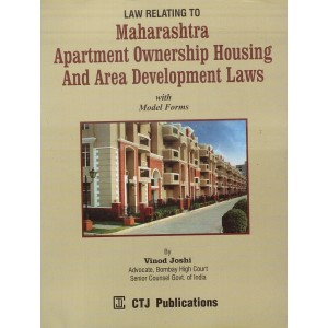 CTJ Publication's Law Relating to Maharashtra Apartment Ownership Housing and Area Development Laws with Model Forms by Adv. Vinod Joshi