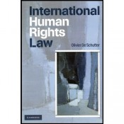 Cambridge University's International Human Rights Law [Cases, Materials & Commentary] for B.S.L & L.L.B by Olivier De Schutter