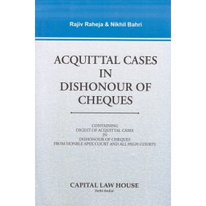 Capital Law House's Acquittal Cases in Dishonour of Cheques by Rajiv Raheja & Nikhil Bahri