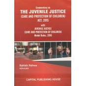 Capital Publishing House's Commentary on The Juvenile Justice (Care and Protection of Children) Act, 2015 & Rules, 2016 by Adv. Rahish Pahwa | JJ Act