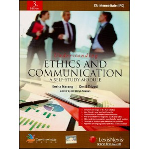 Carvinknowledge's Understanding Ethics & Communication: A Self Study Module for CA Inter (IPC) May / Nov. 2015 Exam by Eesha Narang, Om. S. Trivedi