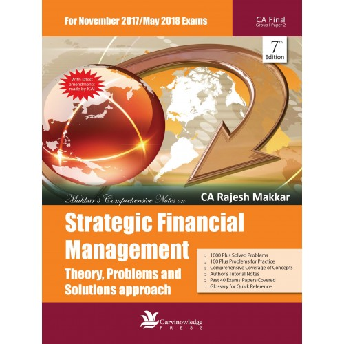 Carvinowledge Press's Strategic Financial Management (SFM) for CA. Final Nov. 2017 Exam by CA. Rajesh Makkar