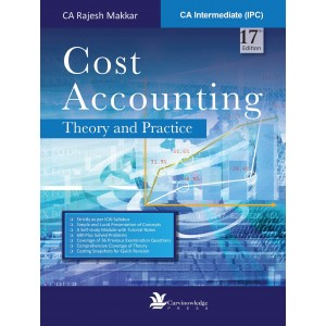 Carvinowledge Press's Cost Accounting Theory & Practice for CA Inter (IPCC) Nov. 2017 Exam by CA. Rajesh Makkar