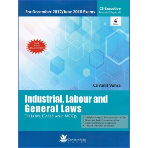 Carvinowledge's Industrial, Labour and General Laws (ILGL) - Theory, Cases and MCQ's for CS Executive December 2017 / June 2018 Exam by CA. Amit Vohra